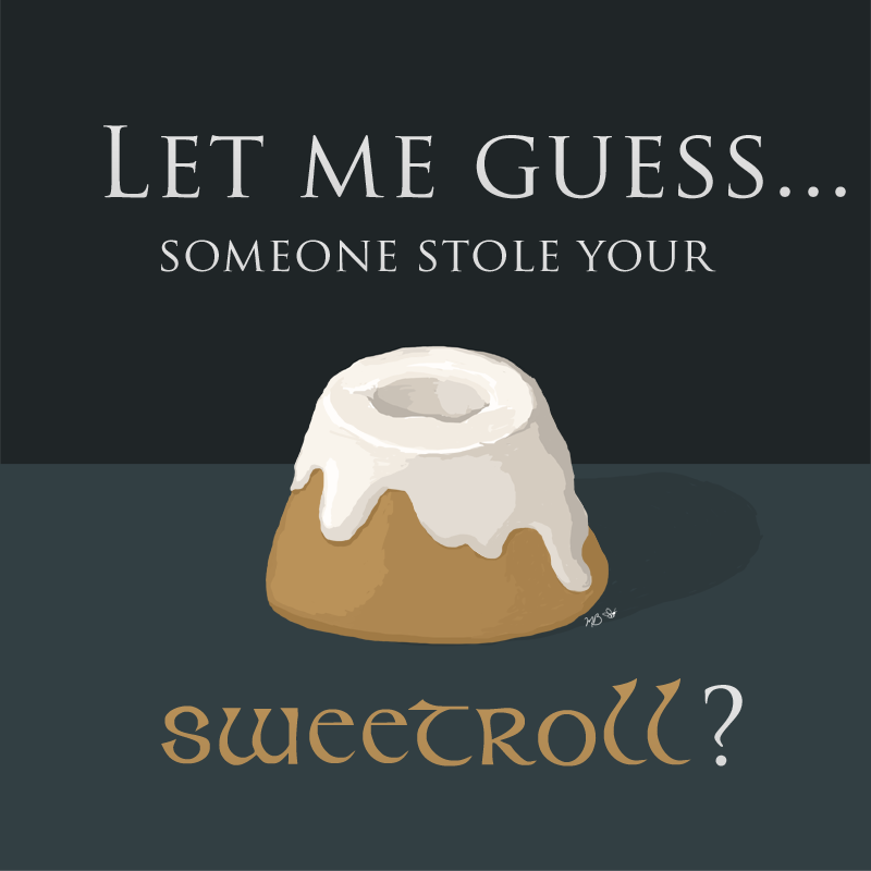 someone-stole-your-sweetroll